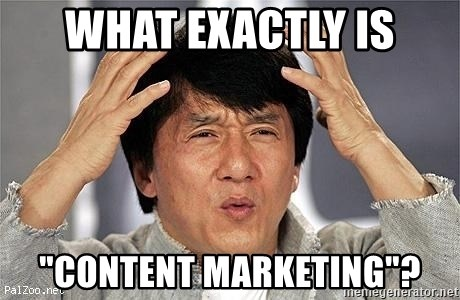 "Confused Jackie Chan - What exactly is ""content marketing""?"