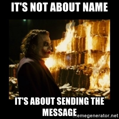 Not about the money joker - it's not about name it's about sending the message