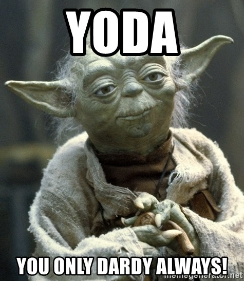 Yodanigger - YODA YOU ONLY DARDY ALWAYS!
