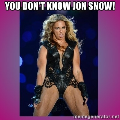 Ugly Beyonce - You don't know jon snow!