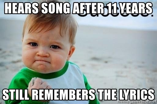 success baby - Hears song after 11 years still remembers the lyrics