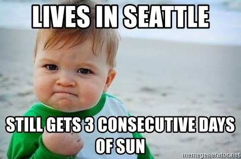fist pump baby - lives in seattle still gets 3 consecutive days of sun
