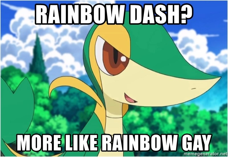 Snivy - Rainbow dash? More like rainbow gay