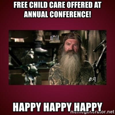 duck dynasty phil - free child care offered at annual conference! happy happy happy