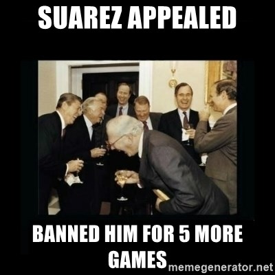 Rich Men Laughing - suarez appealed banned him for 5 more games