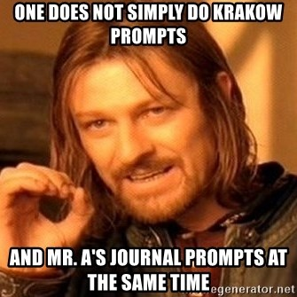 One Does Not Simply - One Does not Simply do Krakow Prompts and Mr. A's Journal Prompts at the same time
