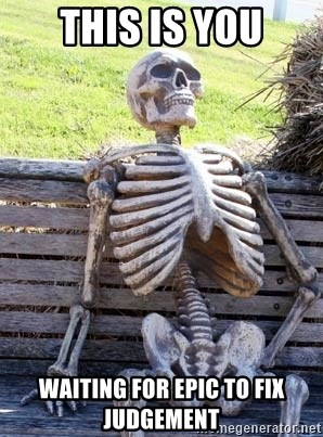 Waiting Skeleton - This is you waiting for epic to fix judgement