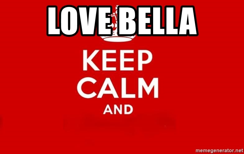 Keep Calm 3 - love bella