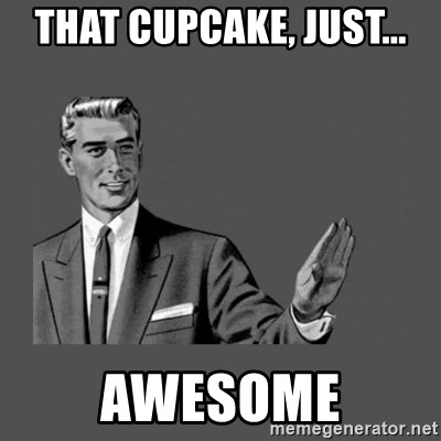Grammar Guy - That cupcake, just... Awesome