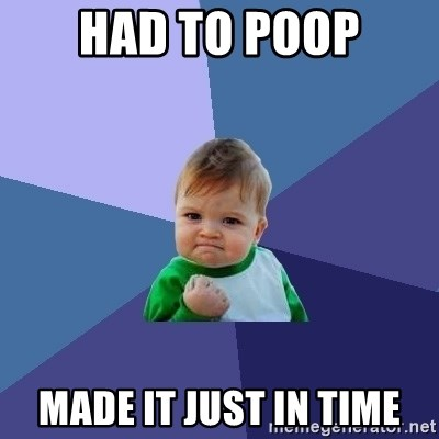 Success Kid - Had to poop Made it just in time