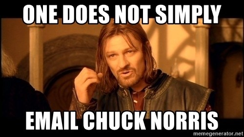 Lord Of The Rings Boromir One Does Not Simply Mordor - One does not simply email chuck norris
