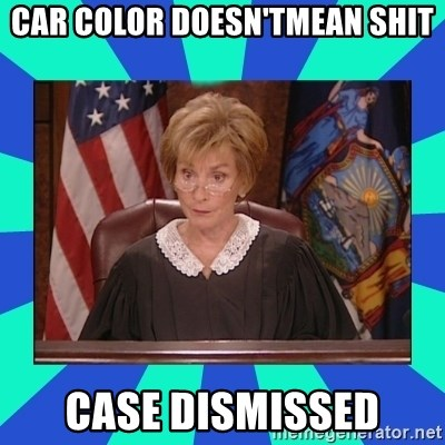 Judge Judy - Car color doesn'tmean shit case dismissed