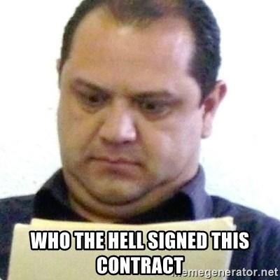 dubious history teacher -  WHO THE HELL SIGNED THIS CONTRACT