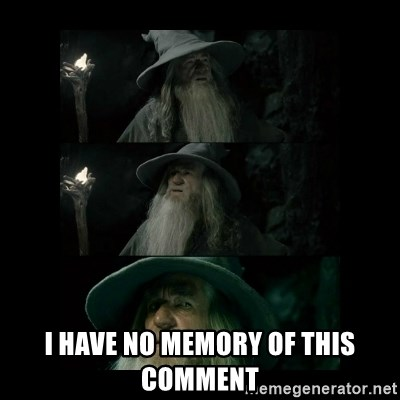 Confused Gandalf -  I have no memory of this comment