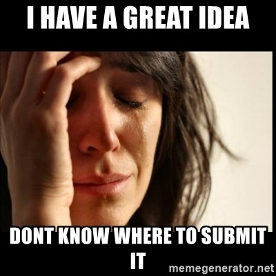 First World Problems - i have a great idea dont know where to submit it