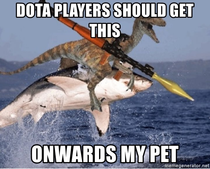 raptor shark - Dota players should get this Onwards my pet