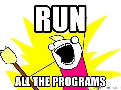 X ALL THE THINGS - run all the programs