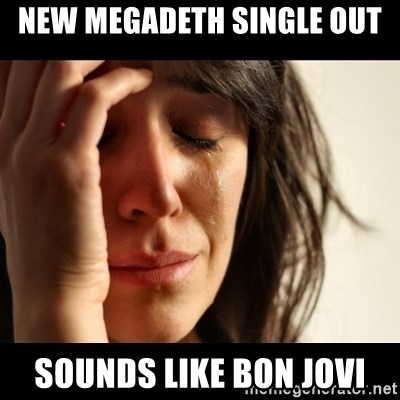 crying girl sad - New megadeth single out sounds like bon jovi