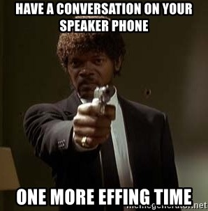 Jules Pulp Fiction - HAVE A CONVERSATION ON YOUR SPEAKER PHONE ONE MORE EFFING TIME