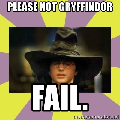 Harry Potter Sorting Hat - Please not gryffindor  fail.