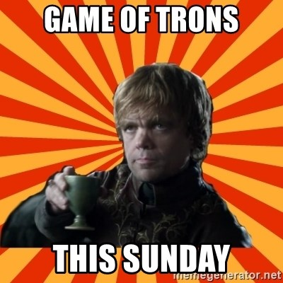 Tyrion Lannister - GAME OF TRONS THIS SUNDAY