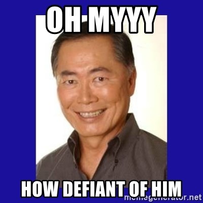 George Takei - Oh myyy How defiant of him