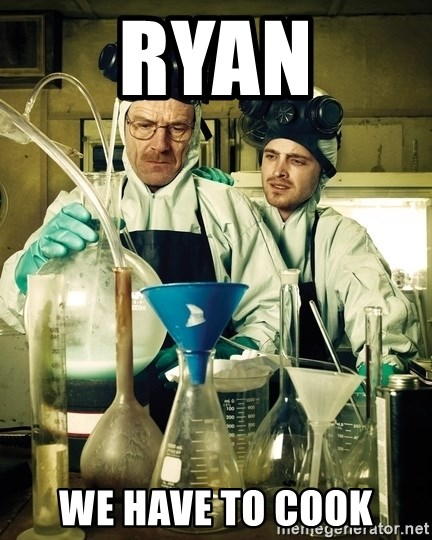 breaking bad - RYAN WE HAVE TO COOK