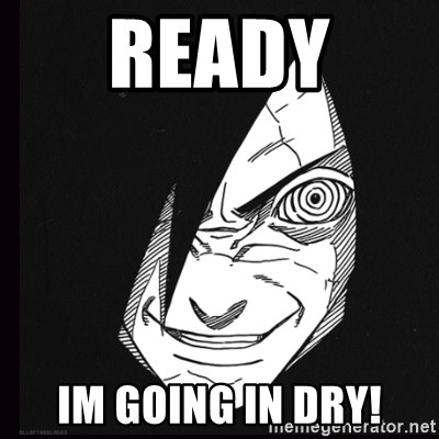 rape face madara - ready  im going in dry!