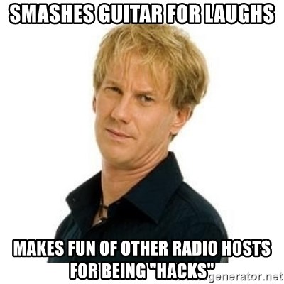 """Stupid Opie - smashes guitar for laughs makes fun of other radio hosts for being """"hacks"""""""