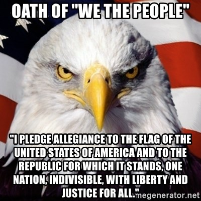 """Freedom Eagle  - oath of """"we the people"""" """"I pledge allegiance to the Flag of the United States of America and to the Republic for which it stands, one nation, indivisible, with liberty and justice for all."""""""