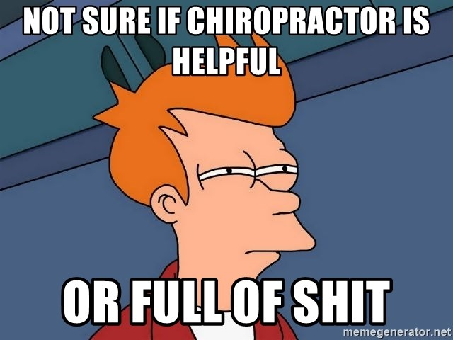 Futurama Fry - Not sure if chiropractor is helpful or full of shit