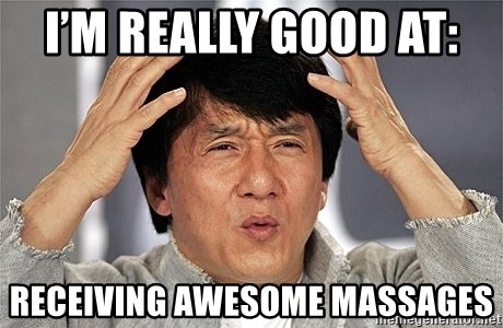 Jackie Chan - I'm really good at:  RECEIVING AWESOME MASSAGES