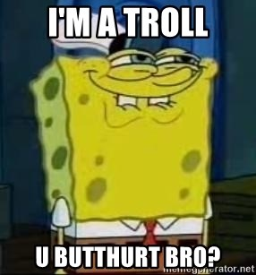 I Heard You Like Krabby Patties - i'm a troll u butthurt bro?