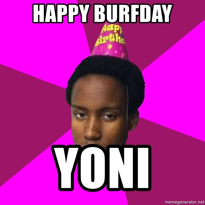 Happy Birthday Black Kid - Happy Burfday Yoni
