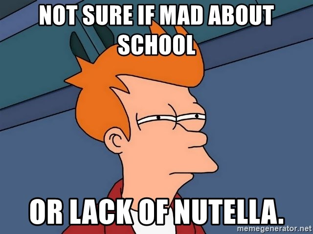Futurama Fry - Not sure if mad about school or lack of nutella.
