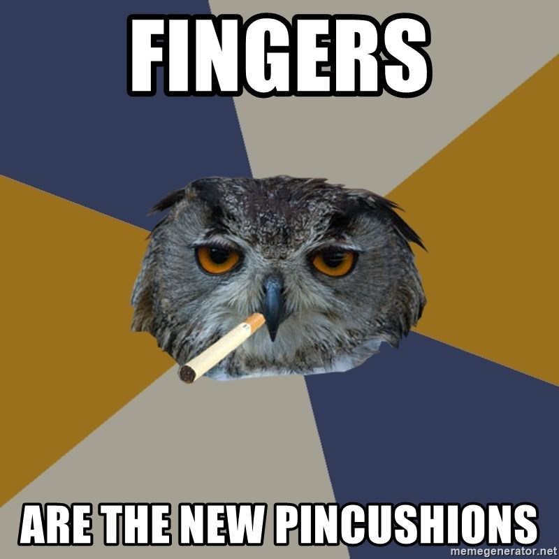 Art Student Owl - fingers are the new PINCUSHIONS