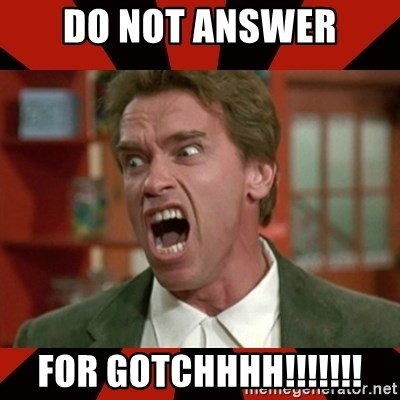 Arnold Schwarzenegger 1 - Do not answer For gotchHhh!!!!!!!