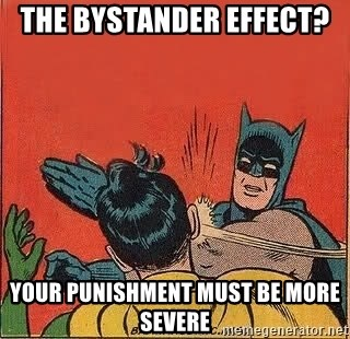 batman slap robin - The Bystander effect?  Your punishment must be more severe