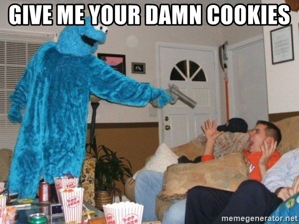 Bad Ass Cookie Monster - GIVE ME YOUR DAMN COOKIES