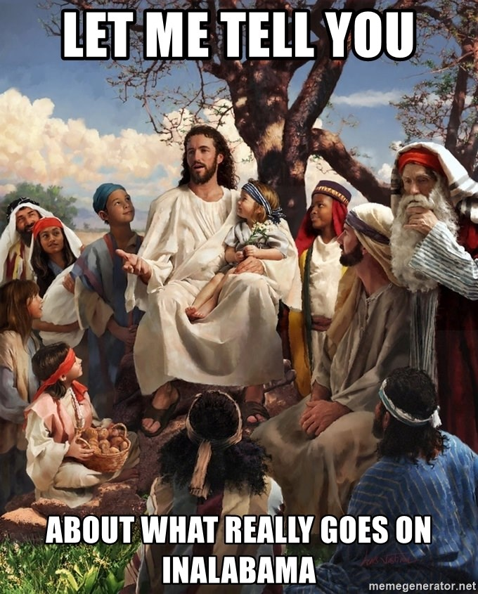storytime jesus - let me tell you  about what really goes on inalabama