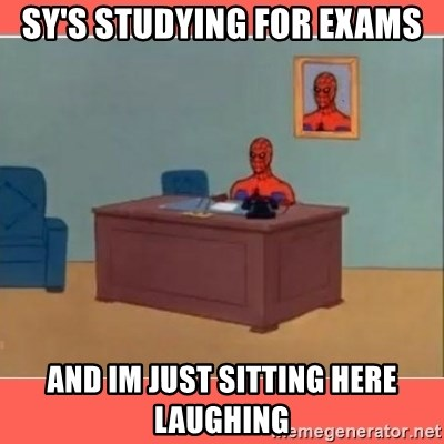 Masturbating Spider-Man - Sy's Studying for exams And im just sitting here Laughing