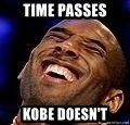 Kobe Bryant - time passes kobe doesn't