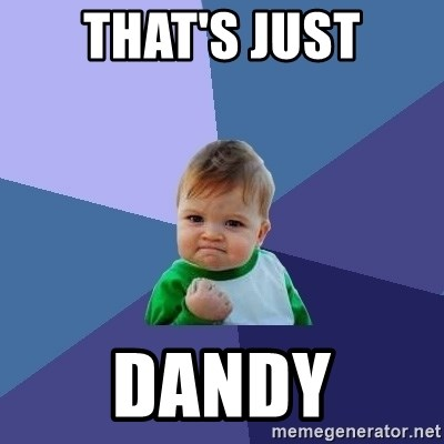Success Kid - That's JUst DANDY
