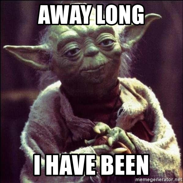 Advice Yoda - away long I have been