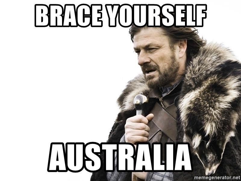 Winter is Coming - Brace Yourself Australia