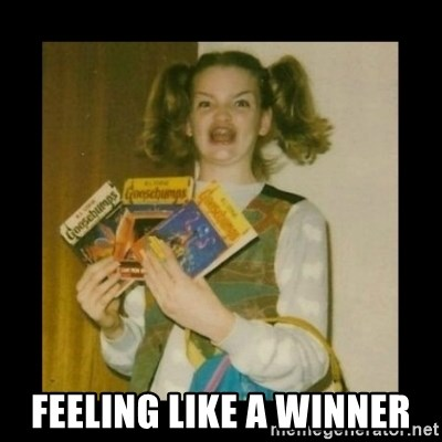 Ermahgerd Girl -  feeling like a winner