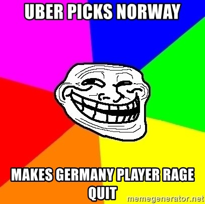 Trollface - Uber picks norway makes germany player rage quit