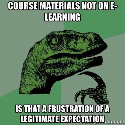 Raptor - course materials not on E-learning  is that a frustration of a legitimate expectation
