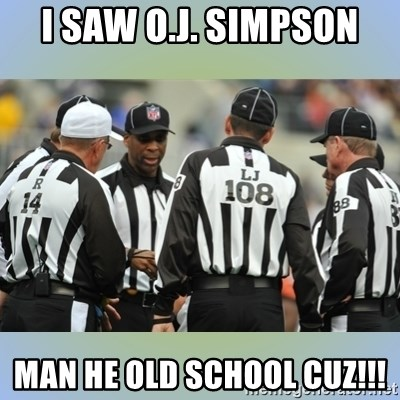 NFL Ref Meeting - I saw o.j. simpson man he old school cuz!!!