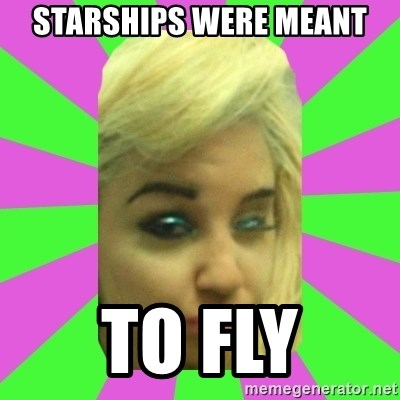 Manda Please! - STARSHIPS WERE MEANT TO FLY